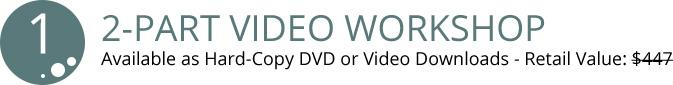 Item 1: Two-Part Video Workshop