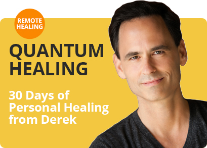 QUANTUM HEALING - 30 Days of Personal Healing From Derek Remote Healing (Retail Value: $197)