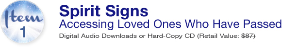 Item 1: Spirit Signs: Accessing Loved Ones Who Have Passed