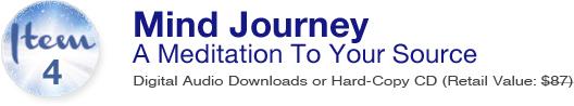 Item 4: Mind Journey: A Meditation To Your Source