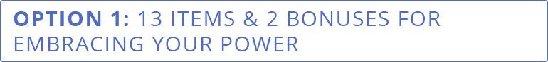 OPTION 1: 13 Tracks & 2 Bonuses For Embracing Your Power