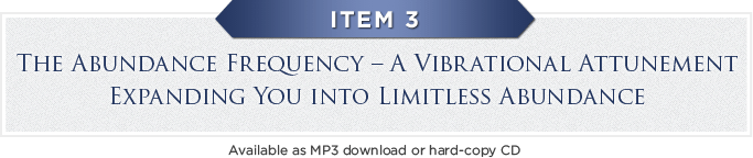 Item 3: The Abundance Frequency - A Vibrational Attunement Expanding You into Limitless Abundance