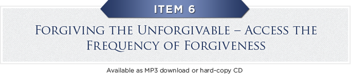 Forgiving the Unforgivable - Access the Frequency of Forgiveness
