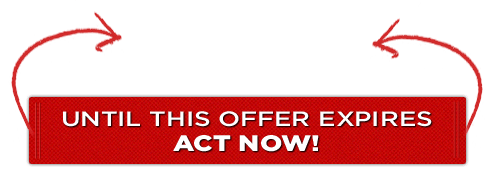 UNTIL THIS OFFER EXPIRES - ACT NOW!