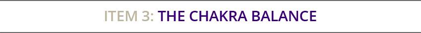 Item 3: The Chakra Balance